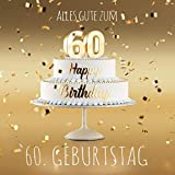 Alles Gute zum 60. Geburtstag: Gästebuch zum Eintragen mit 110 Seiten - Edition Gold