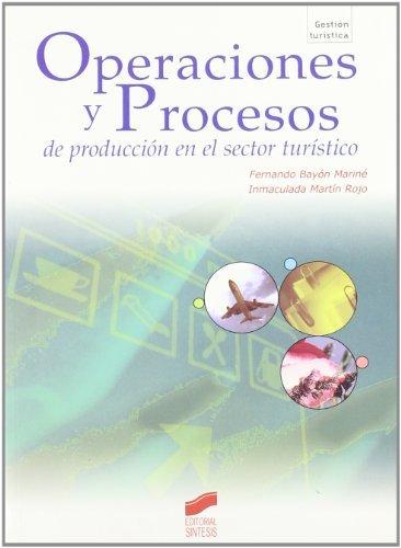 Operaciones y procesos de producción en el sector turístico (Gestión turística)