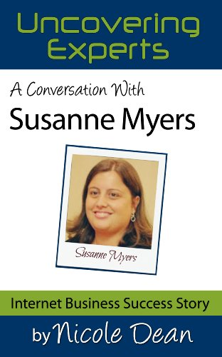 A Conversation with Susanne Myers: Online Business Success Stories (Nicole Dean's Online Success Cast Book 18) (English Edition)