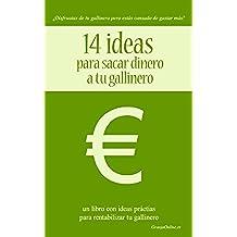 14 ideas para sacar dinero a tu gallinero