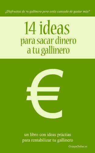 14 ideas para sacar dinero a tu gallinero (Spanish Edition)