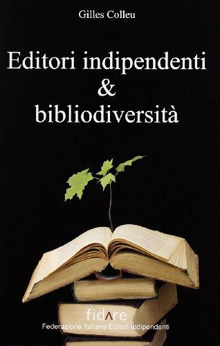 Editori indipendenti e bibliodiversità por Gilles Colleu