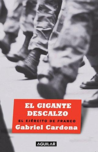 El gigante descalzo: El ejército de Franco por Gabriel Cardona