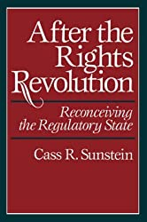[(After the Rights Revolution : Reconceiving the Regulatory State)] [By (author) Cass R. Sunstein] published on (October, 1993)