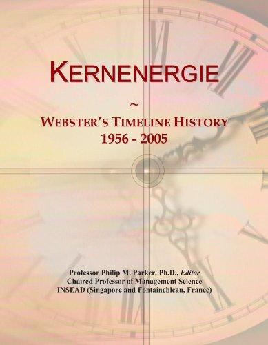 Kernenergie: Webster's Timeline History, 1956-2005