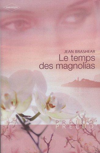 Le temps des magnolias par Jean Brashear