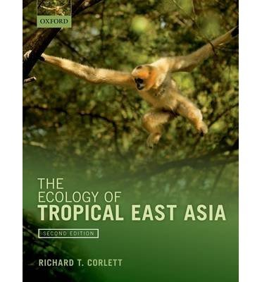 [(The Ecology of Tropical East Asia)] [ By (author) Richard T. Corlett ] [October, 2014]