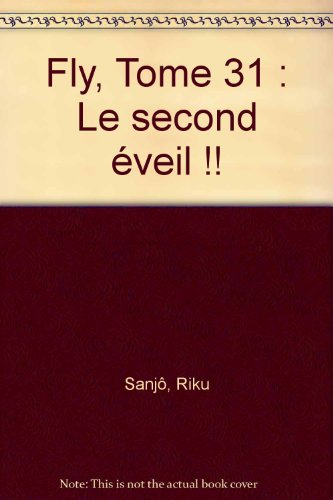 Fly, tome 31 : Le Second Eveil ! ! !