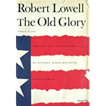 The Old Glory: Endecott and the Red Cross; My Kinsman, Major Molineux; and Benito Cereno by Robert Lowell (2000-08-15)