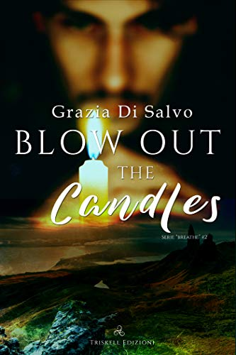Blow out the candles (Italian Edition)