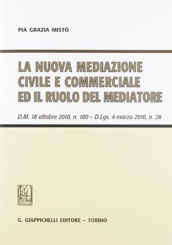 la-nuova-mediazione-civile-e-commerciale-ed-il-ruolo-del-mediatore-dm-18-ottobre-2010-n-180-dlgs-4-m