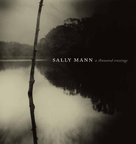 Sally Mann a thousand crossings