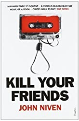 Kill Your Friends by Niven, John (2009)