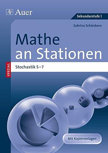 Mathe an Stationen Spezial Stochastik 5-7: Übungsmaterial zu den Kernthemen der Bildungsstandards 5-7 (5. bis 7. Klasse) (Stationentraining Sek. Mathematik)