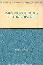 IMMUNOPATHOLOGY OF LUNG DISEASE