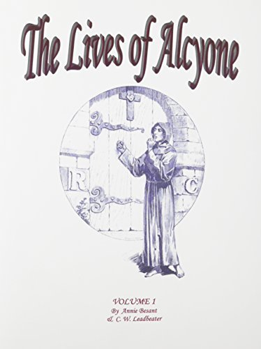 The Lives of Alcyone, Vol 1 & 2 (Occultism) by Annie Wood Besant (1985-06-01)