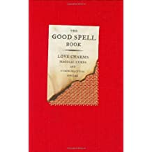The Good Spell Book: Love Charms, Magical Cures and Other Practices (Investigating) by GILLIAN KEMP (2000-08-01)