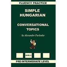 Simple Hungarian, Conversational Topics, Pre-Intermediate Level