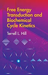 Free Energy Transduction and Biochemical Cycle Kinetics (Dover Books on Chemistry) by Terrell L. Hill (2005-02-25)