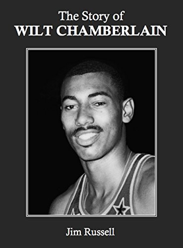 The Story of Wilt Chamberlain (English Edition) por Jim Russell
