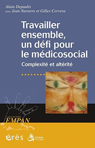 Travailler ensemble, un défi pour le médicosocial (Empan)