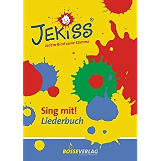JEKISS - Jedem Kind seine Stimme: JEKISS-Liederbuch: Sing mit!