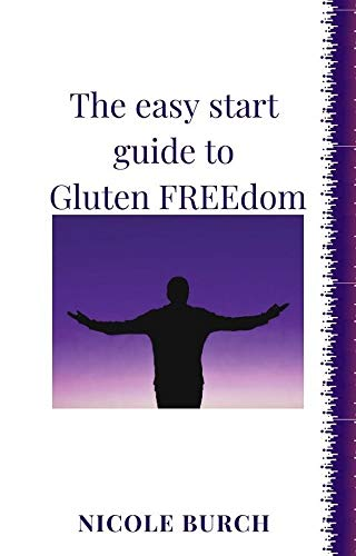 The Easy Start Guide to Gluten FREEdom (English Edition)
