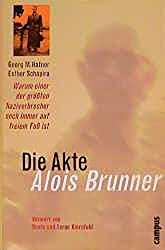 Die Akte Alois Brunner: Warum einer der größten Naziverbrecher noch immer auf freiem Fuß ist