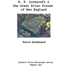 Lovecraft and the Great Altar Stones of New England (Sanders Grove Monograph Series) (Volume 1)