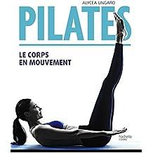 Pilates: Le corps en mouvement (Famille / Santé)
