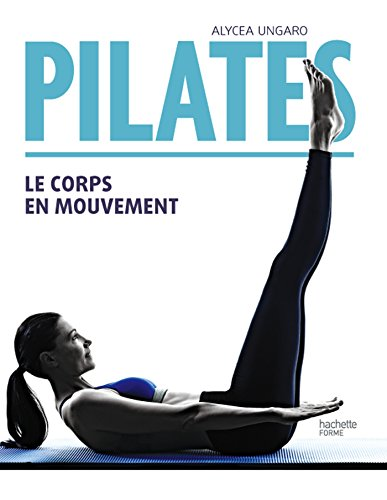Pilates: Le corps en mouvement