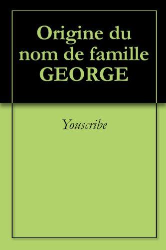 Livre Origine du nom de famille GEORGE (Oeuvres courtes) pdf