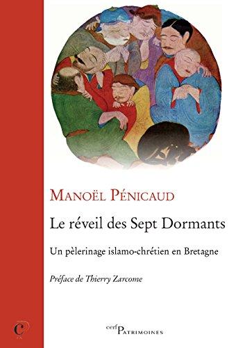 Le réveil des Sept Dormants : Un pélerinage islamo-chrétien en Bretagne par Manoël Penicaud