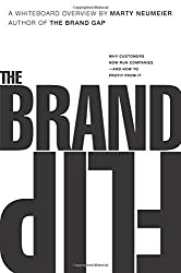 The Brand Flip: Why customers now run companies and how to profit from it (Voices That Matter) by Marty Neumeier (2015-08-09)
