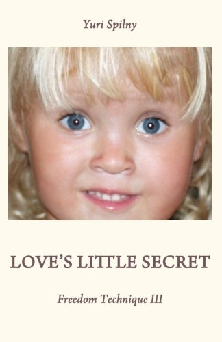 Love's Little Secret: https://admin.createspace.com/Common/img/amzn-cancel.gif: Volume 3 (Freedom Technique)