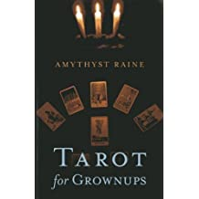 Tarot for Grownups by Amythyst Raine (2013-03-16)