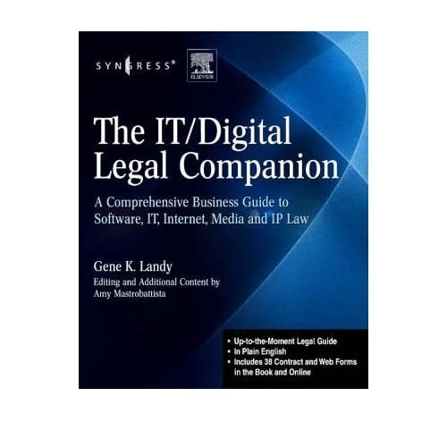 The IT Digital Legal Companion: A Comprehensive Business Guide to Software, IT, Internet, Media and IP Law [Paperback]