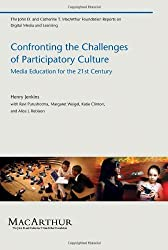 Confronting the Challenges of Participatory Culture: Media Education for the 21st Century (The John D. and Catherine T. MacArthur Foundation Reports on Digital Media and Learning) by Henry Jenkins (2009-06-05)