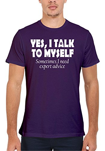 Yes I Talk To Myself Sometimes I Need Expert Advice Novelty Men Women Damen Herren Unisex Top T Shirt Verschiedene Farben Violett