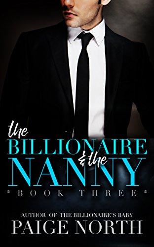 The Billionaire And The Nanny (Book Three)