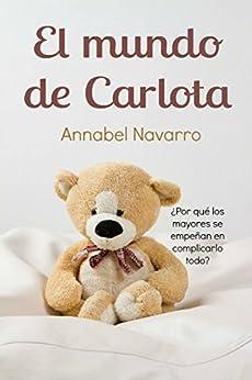 El mundo de Carlota (Spanish Edition) by [Navarro, Annabel]