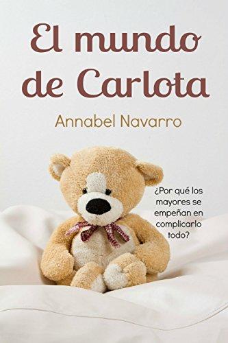 El mundo de Carlota por Annabel Navarro