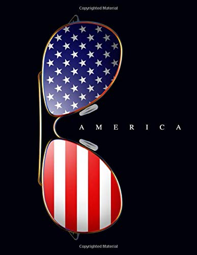 America: Cool Composition Notebook Journal Of Aviator Sunglasses With Stars & Stripes American Flag. Awesome College-Ruled Book For School Home Work Conventions