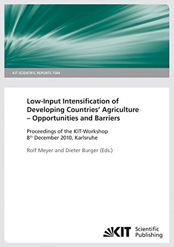Input Kit (Low-Input Intensification of Developing Countries' Agriculture - Opportunities and Barriers: Proceedings of the Kit-Workshop 8th December 2010, Karlsruhe (KIT scientific reports))
