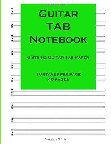 Guitar TAB Notebook: Guitar Tab Paper: Blank guitar tab paper notebook | ten 6-line tablature staves per page, 8.5 x 11, Durable Cover, Perfect Binding