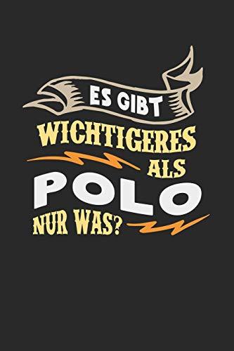 Es gibt wichtigeres als Polo nur was?: Notizbuch A5 gepunktet (dotgrid) 120 Seiten, Notizheft / Tagebuch / Reise Journal, perfektes Geschenk für Polo Spieler