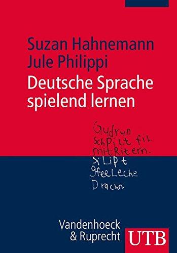 Deutsche Sprache spielend lernen: Sprach- und Schreibunterricht in Grundschule und Kita