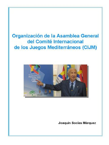 Organización de la Asamblea General del Comité Internacional de los Juegos Mediterráneos (CIJM) por Joaquín Socías Márquez