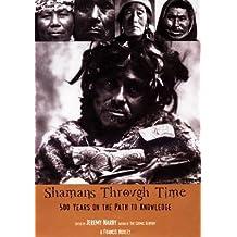 Shamans Through Time[SHAMANS THROUGH TIME][Paperback]