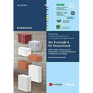 Der Eurocode 6 für Deutschland: DIN EN 1996: Bemessung und Konstruktion von Mauerwerksbauten mit Nationalen Anhängen Kommentierte Fassung (Beuth Kommentar) (German Edition)